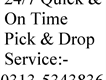 24-7 Quick on Time Pick and Drop Service